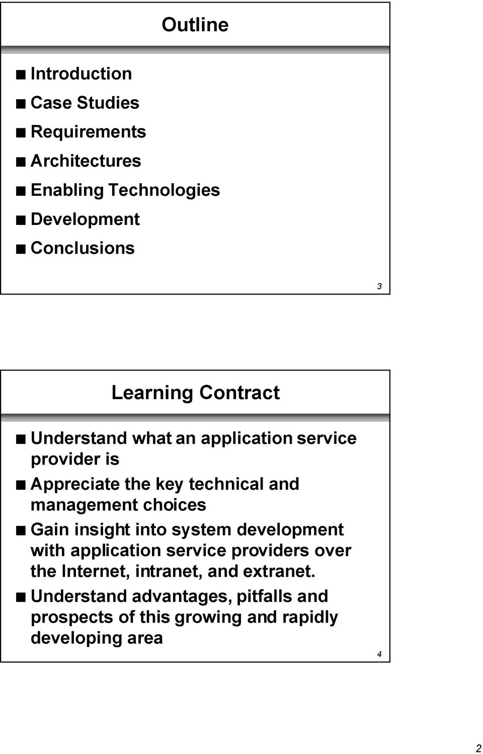 technical and management choices n Gain insight into system development with application service providers over