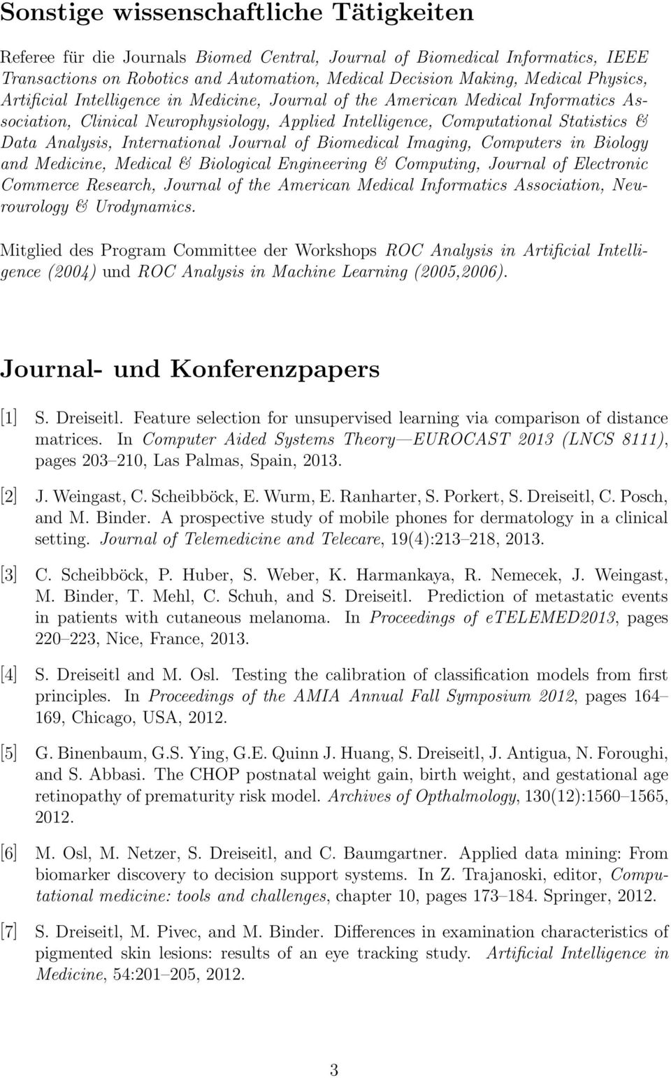 International Journal of Biomedical Imaging, Computers in Biology and Medicine, Medical & Biological Engineering & Computing, Journal of Electronic Commerce Research, Journal of the American Medical