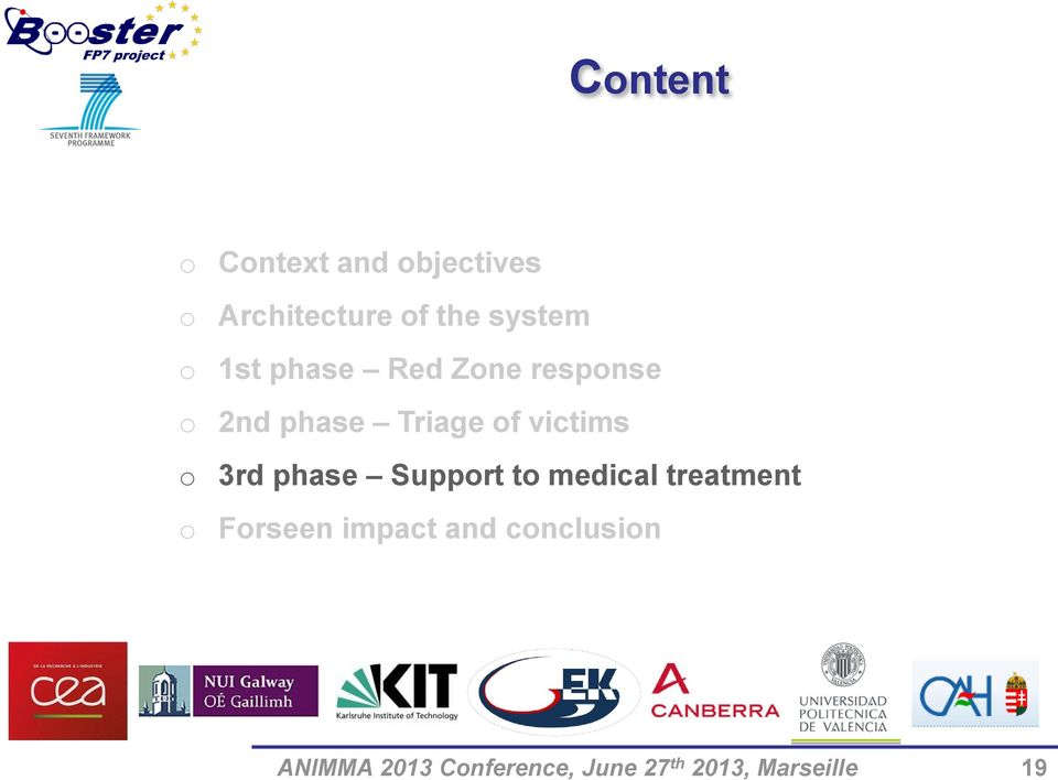 3rd phase Support to medical treatment o Forseen impact and