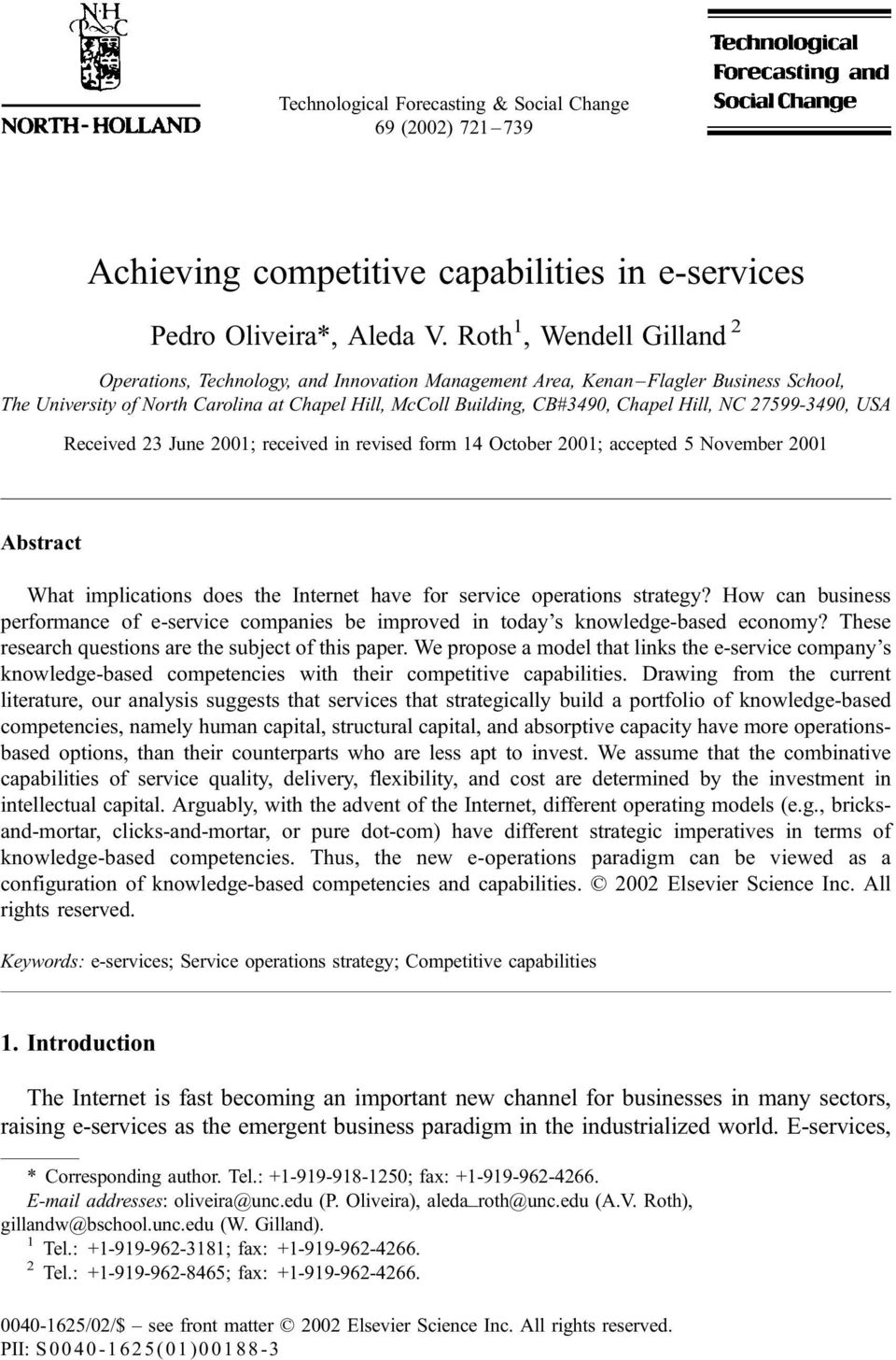 Hill, NC 27599-3490, USA Received 23 June 2001; received in revised form 14 October 2001; accepted 5 November 2001 Abstract What implications does the Internet have for service operations strategy?