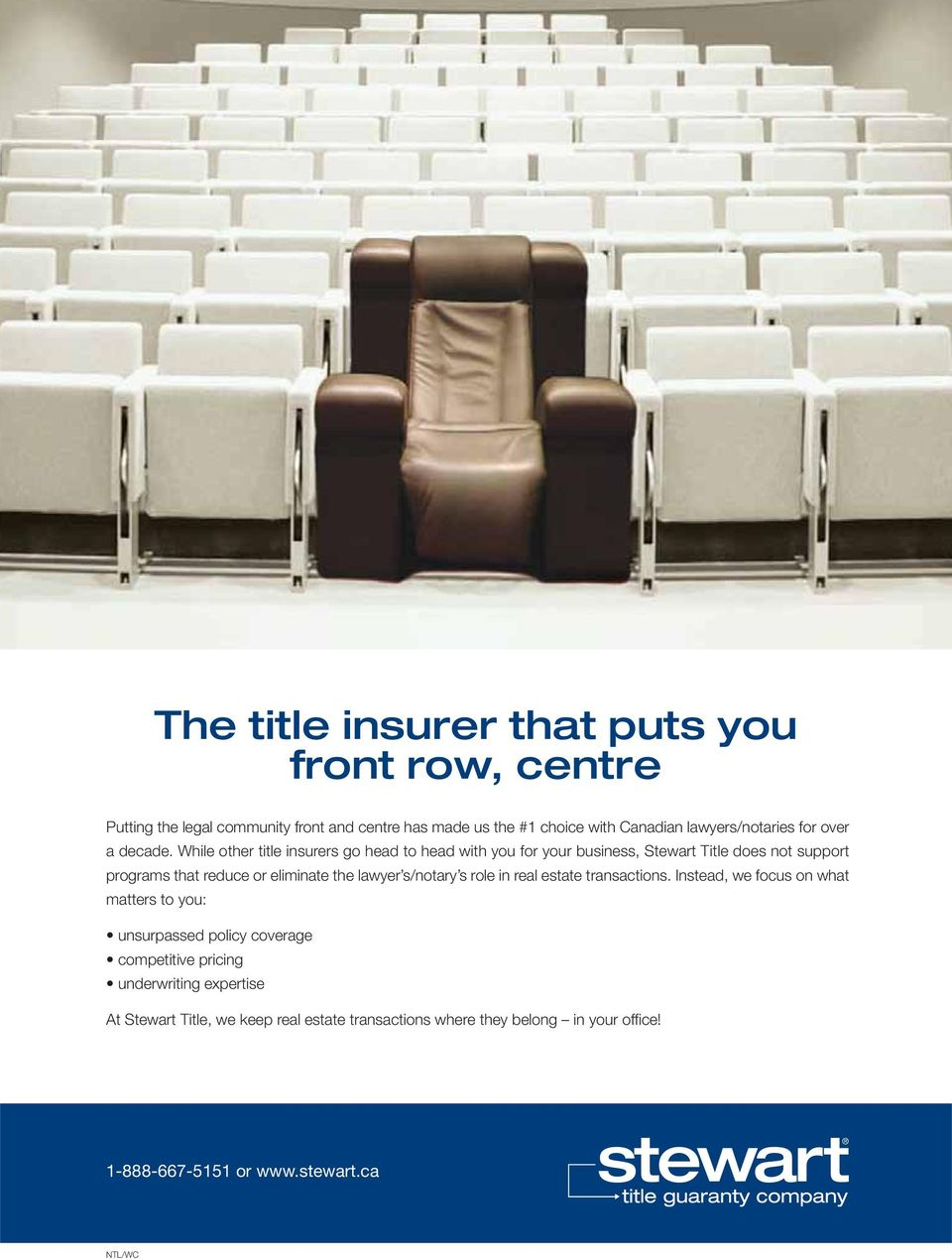 While other title insurers go head to head with you for your business, Stewart Title does not support programs that reduce or eliminate the lawyer