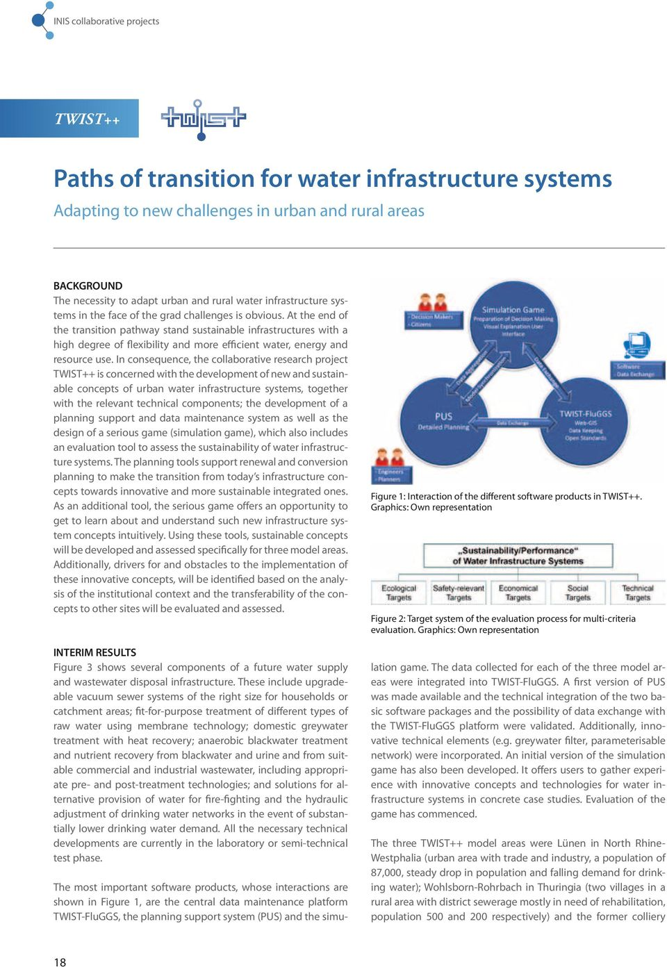 At the end of the transition pathway stand sustainable infrastructures with a high degree of flexibility and more efficient water, energy and resource use.
