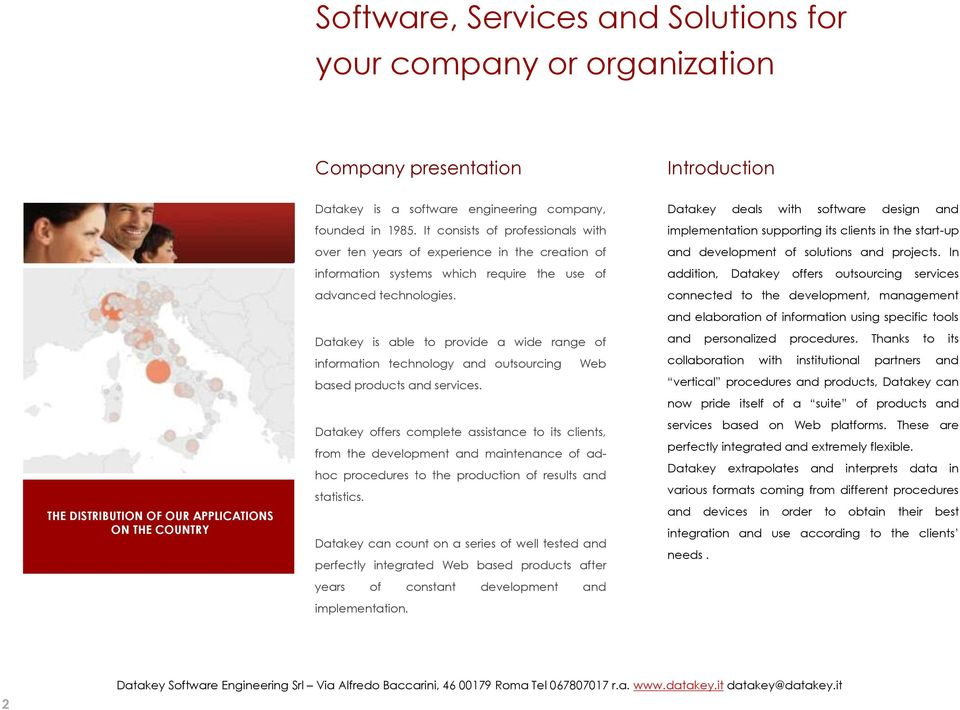 Datakey is able to provide a wide range of information technology and outsourcing Web based products and services.