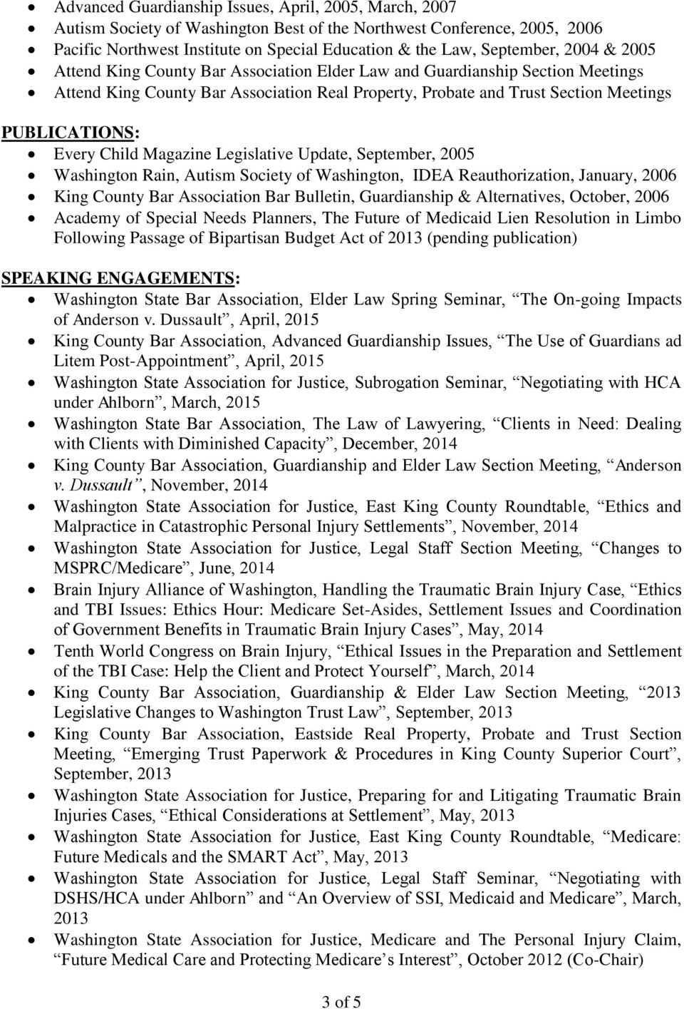 Child Magazine Legislative Update, September, 2005 Washington Rain, Autism Society of Washington, IDEA Reauthorization, January, 2006 King County Bar Association Bar Bulletin, Guardianship &