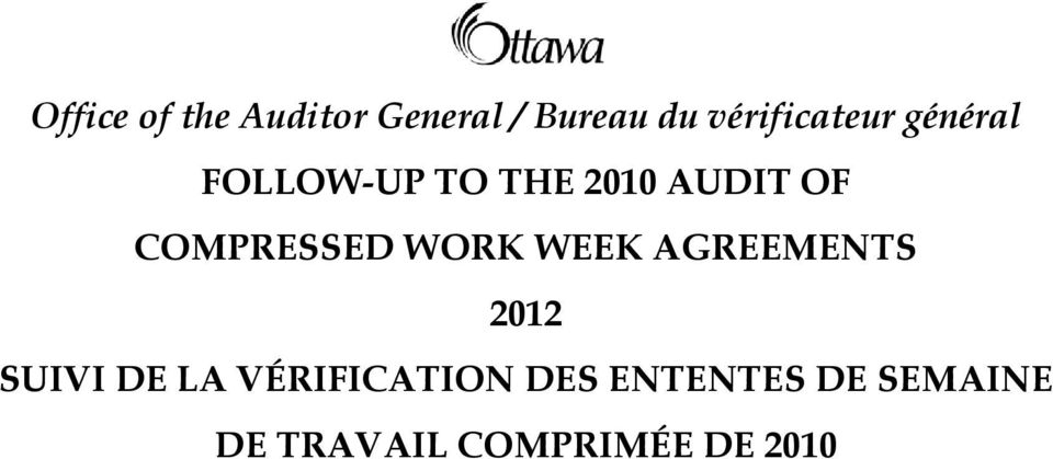 COMPRESSED WORK WEEK AGREEMENTS 2012 SUIVI DE LA