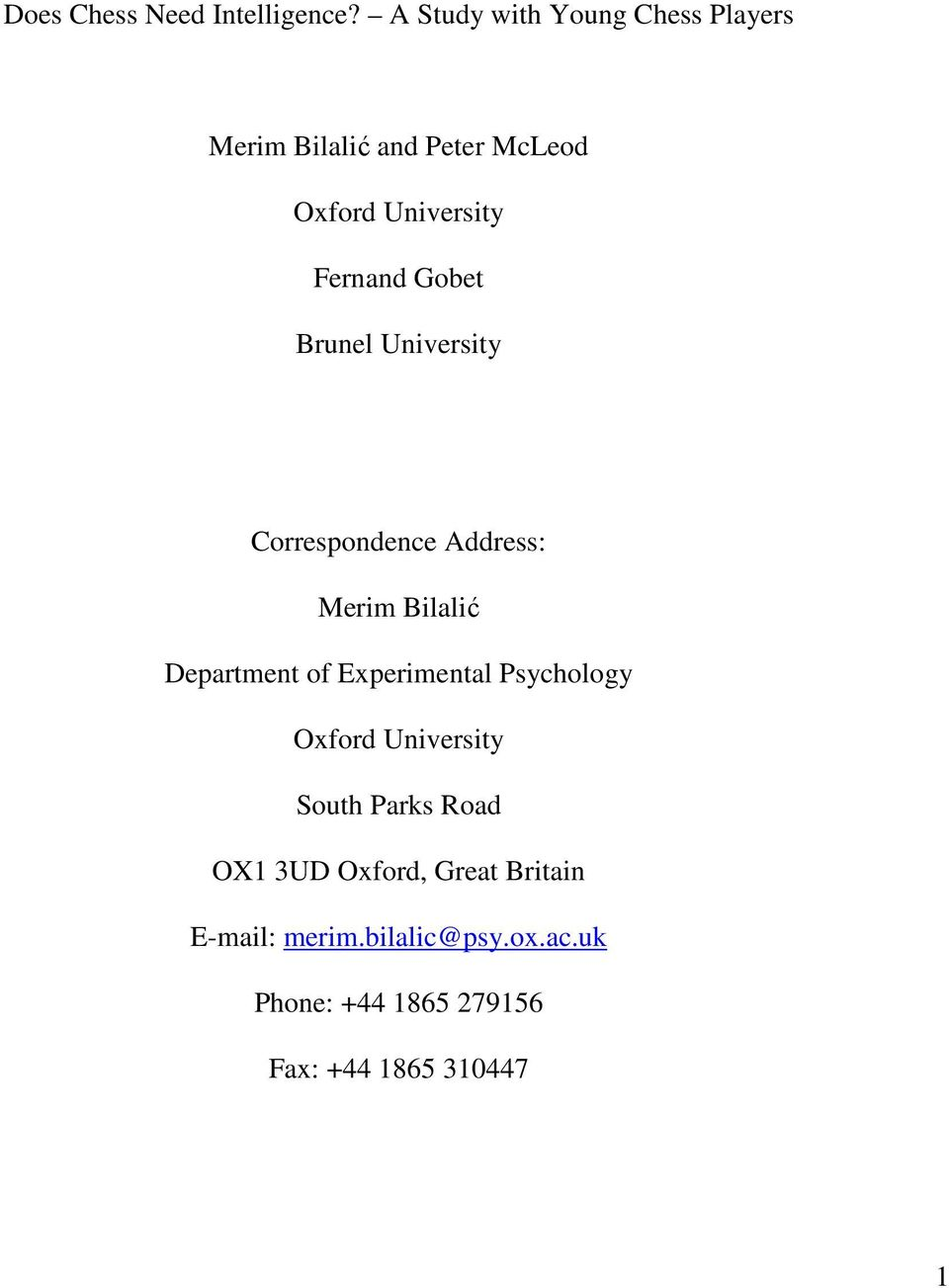 Gobet Brunel University Correspondence Address: Merim Bilalić Department of Experimental