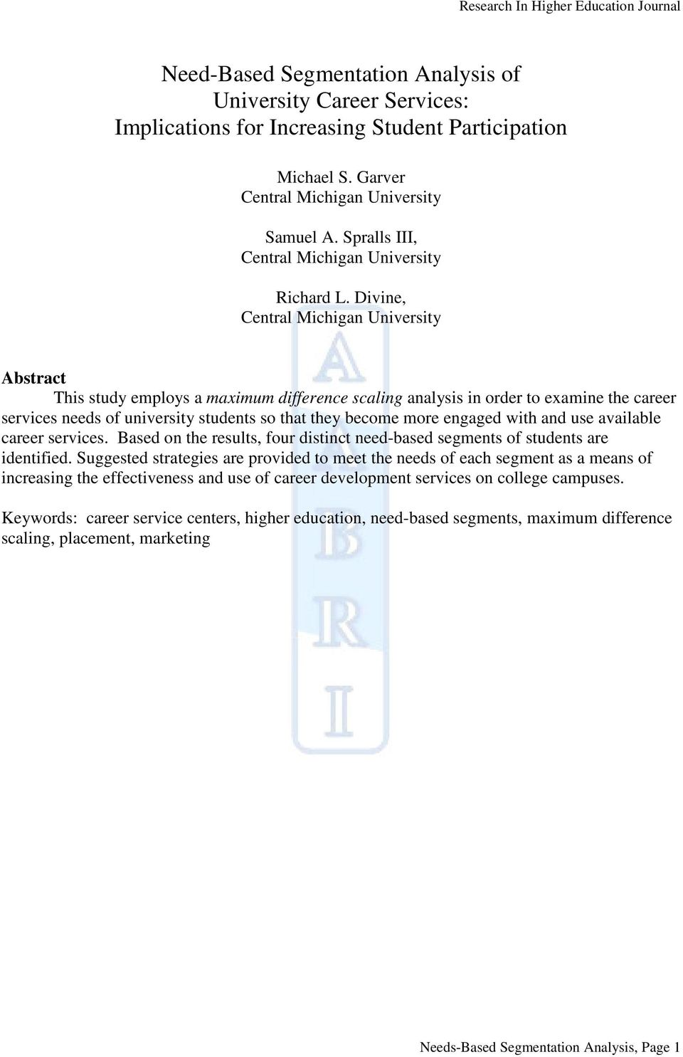 Divine, Central Michigan University Abstract This study employs a maximum difference scaling analysis in order to examine the career services needs of university students so that they become more