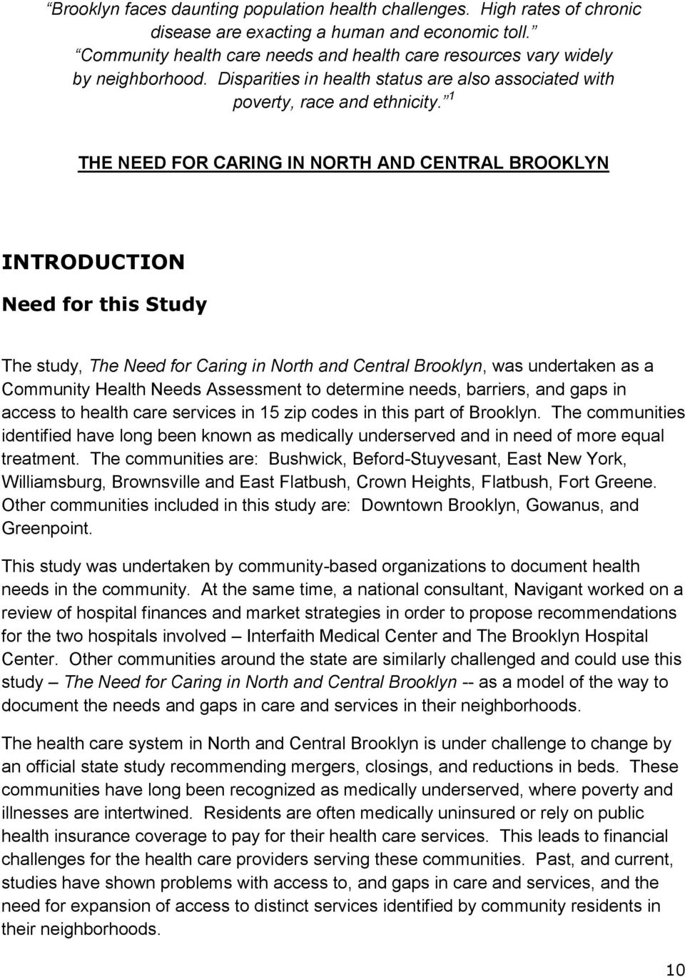 1 THE NEED FOR CARING IN NORTH AND CENTRAL BROOKLYN INTRODUCTION Need for this Study The study, The Need for Caring in North and Central Brooklyn, was undertaken as a Community Health Needs