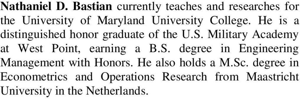 He is a distinguished honor graduate of the U.S.