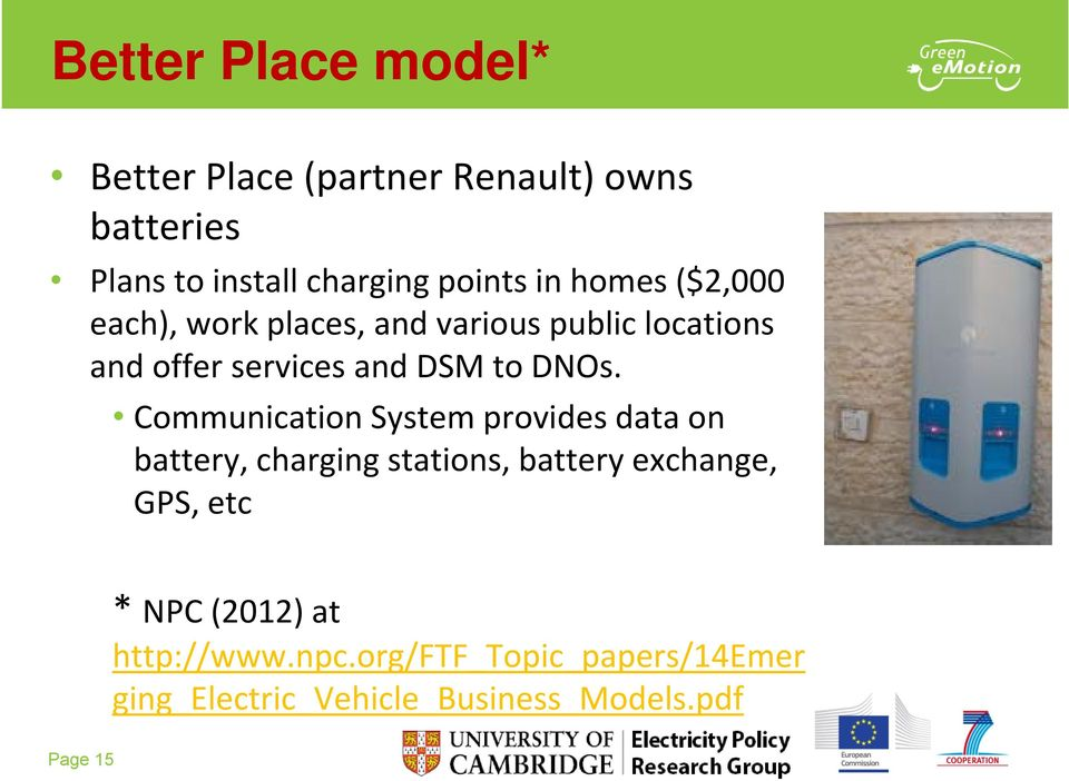 Communication System provides data on battery, charging stations, battery exchange, GPS, etc * NPC (2012) at