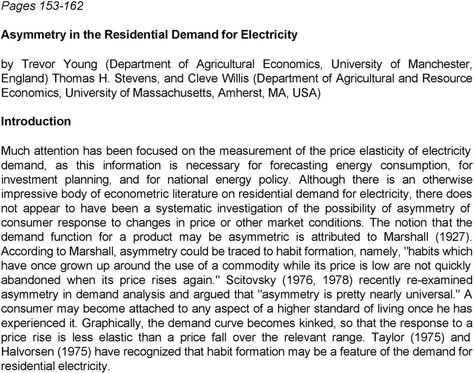 of electricity demand, as this information is necessary for forecasting energy consumption, for investment planning, and for national energy policy.