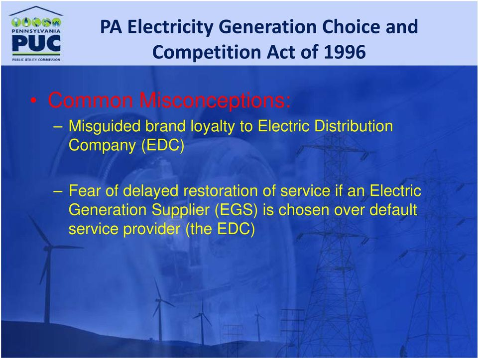 Company (EDC) Fear of delayed restoration of service if an Electric