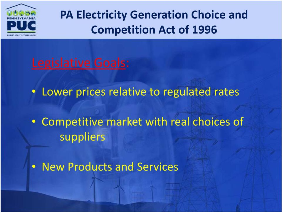 relative to regulated rates Competitive market