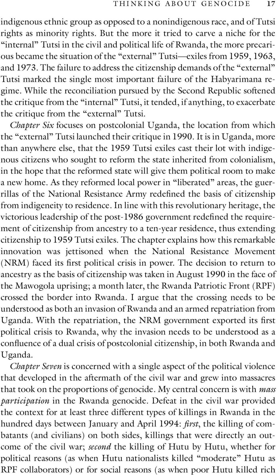 1973. The failure to address the citizenship demands of the external Tutsi marked the single most important failure of the Habyarimana regime.