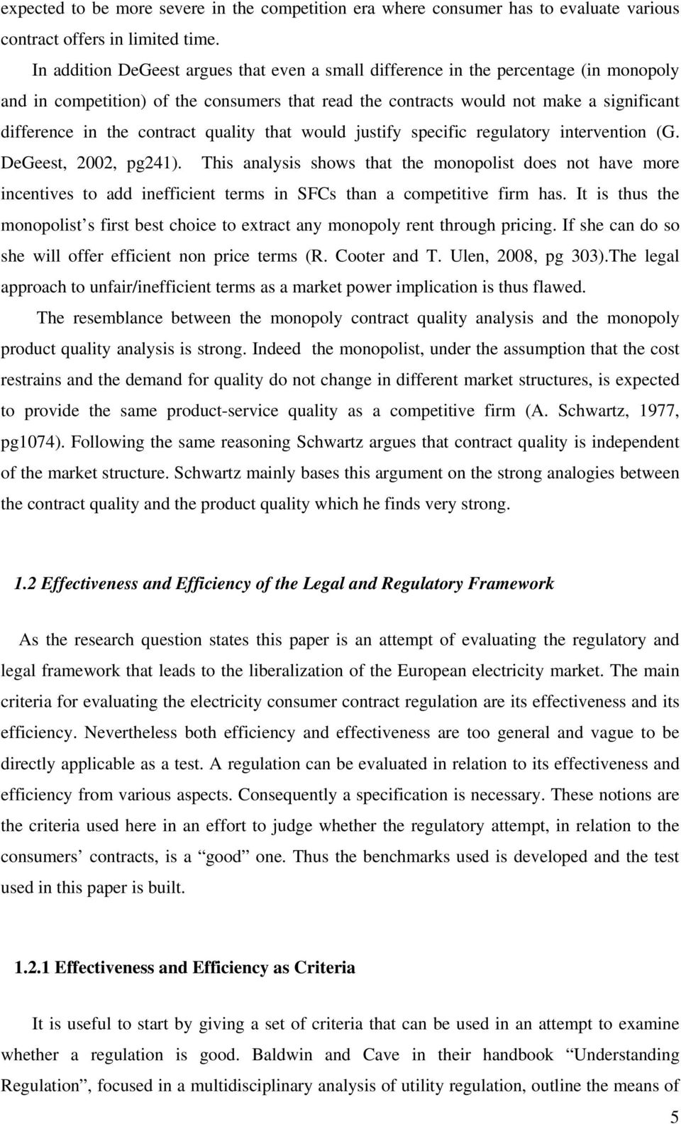 contract quality that would justify specific regulatory intervention (G. DeGeest, 2002, pg241).