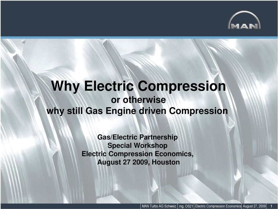 Electric Compression Economics, August 27 2009, Houston MAN