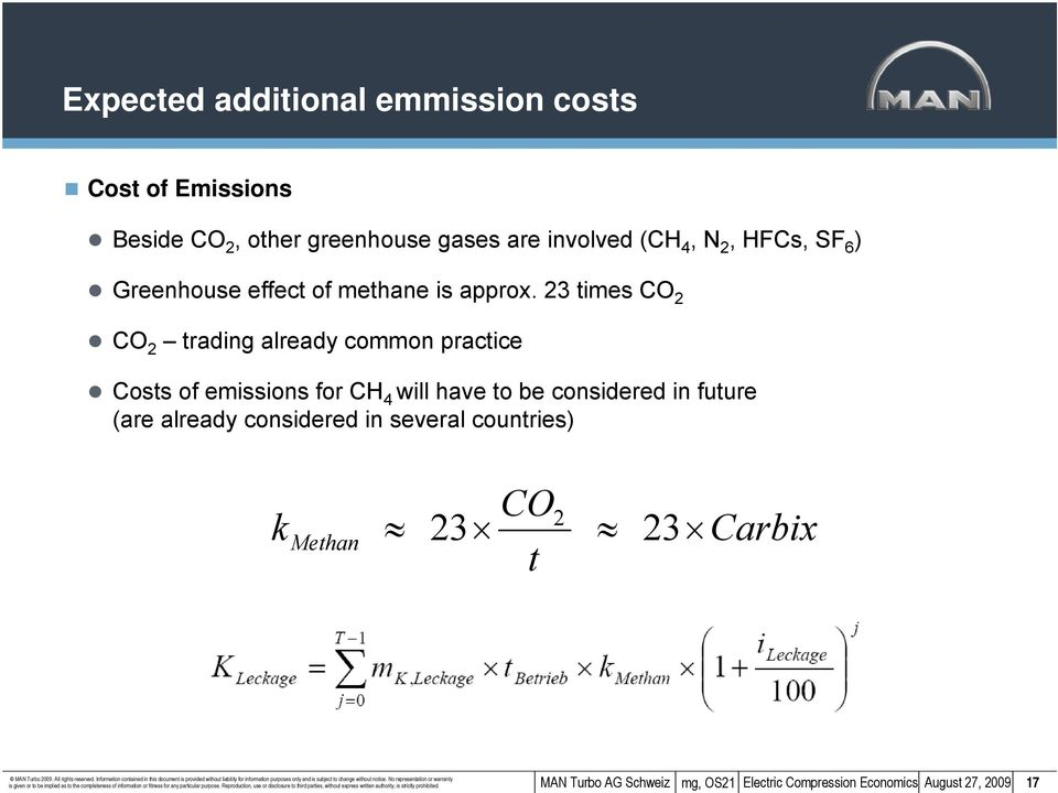 23 times CO 2 CO 2 trading already common practice Costs of emissions for CH 4 will have to be considered in future (are already considered in several countries)