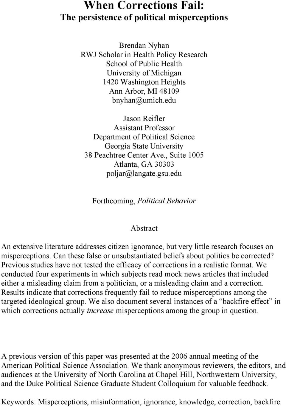 edu Forthcoming, Political Behavior Abstract An extensive literature addresses citizen ignorance, but very little research focuses on misperceptions.