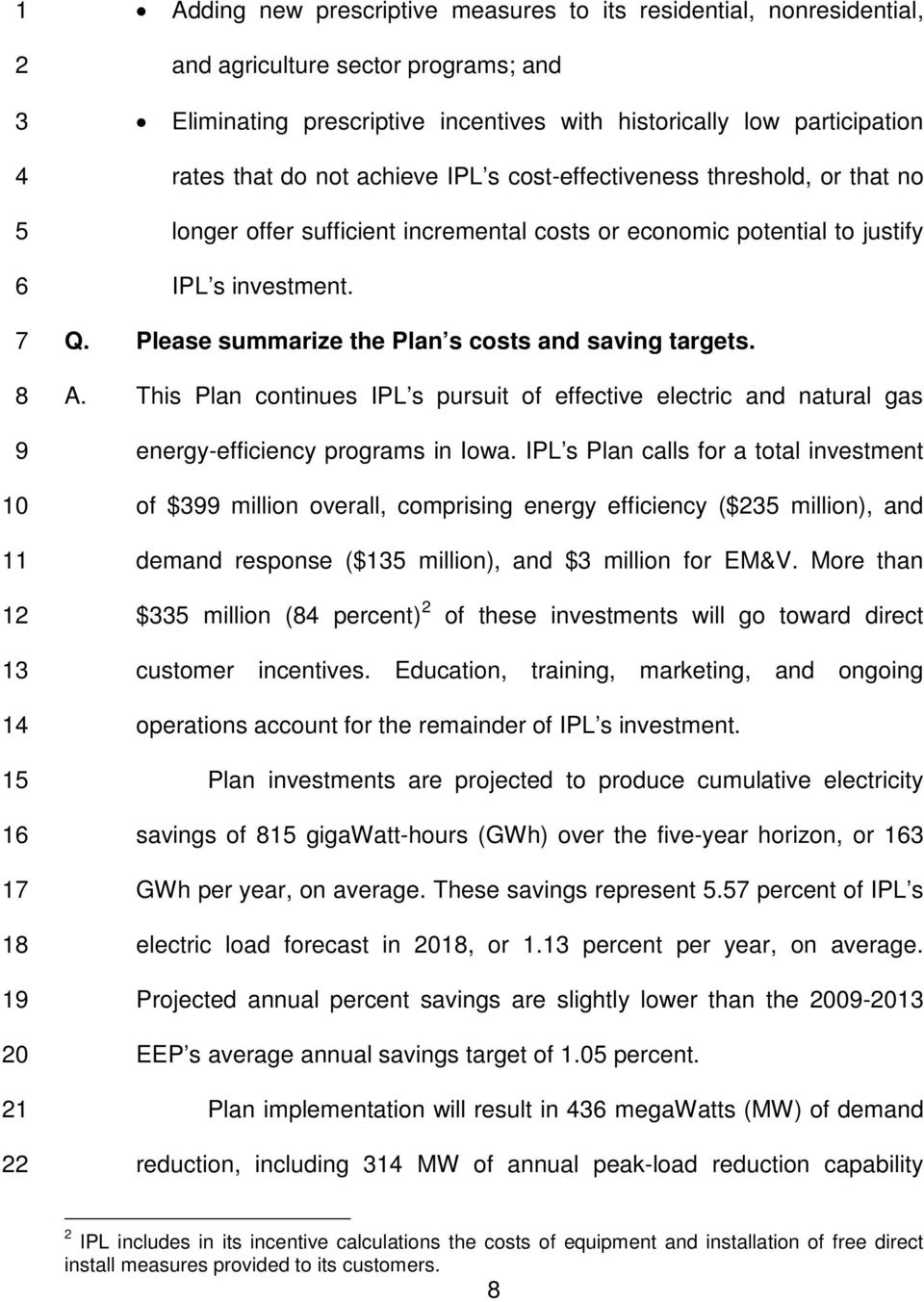 Please summarize the Plan s costs and saving targets. A. This Plan continues IPL s pursuit of effective electric and natural gas energy-efficiency programs in Iowa.