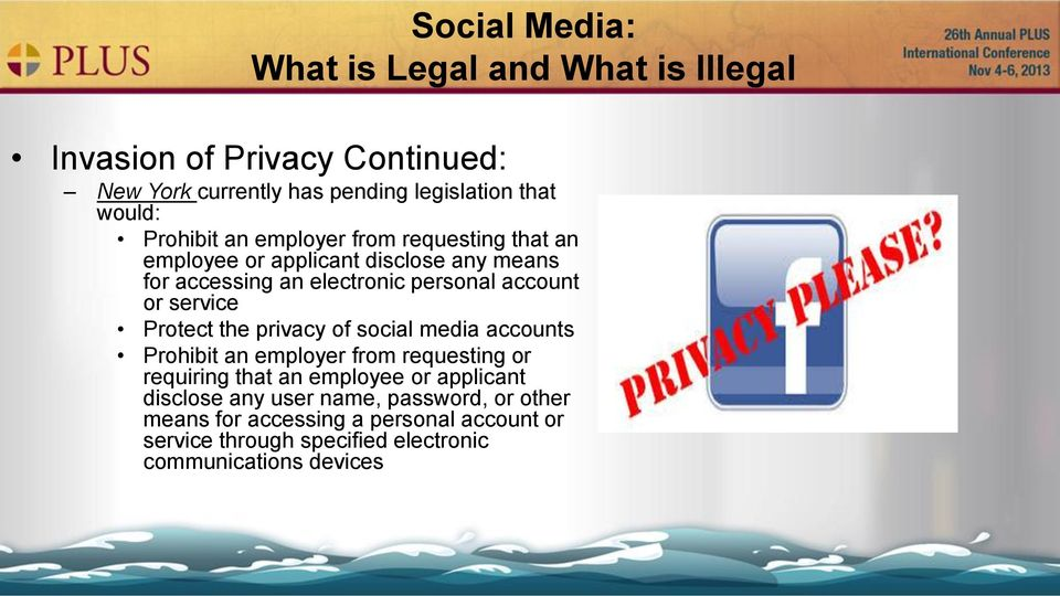 service Protect the privacy of social media accounts Prohibit an employer from requesting or requiring that an employee or applicant
