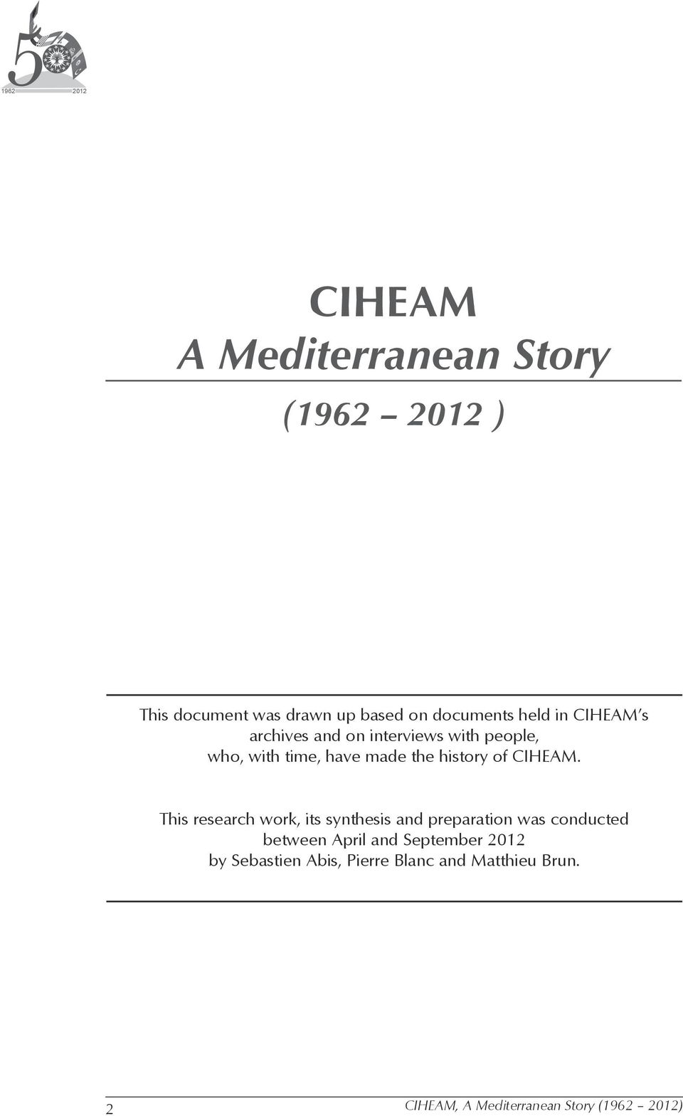 have made the history of CIHEAM.