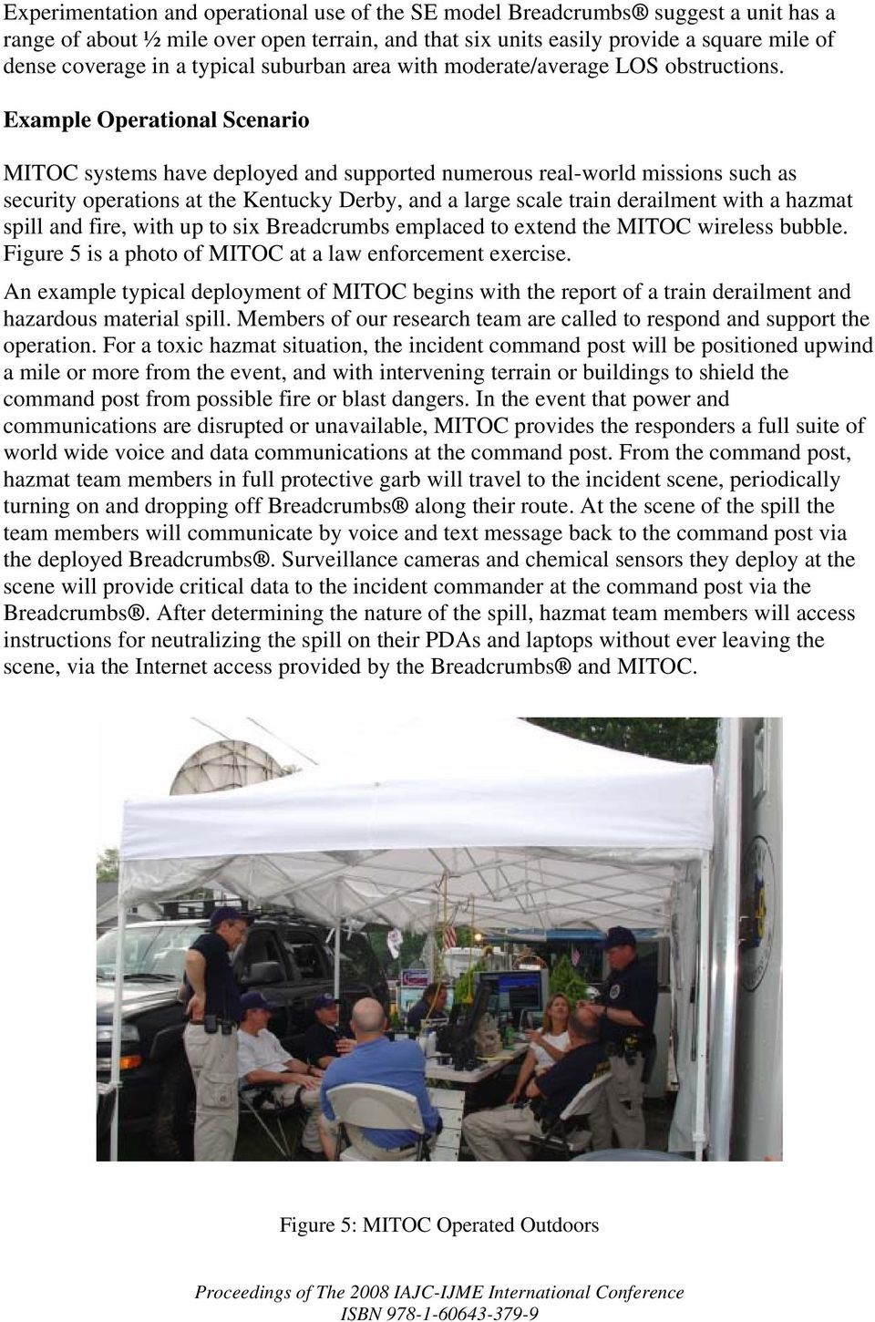 Example Operational Scenario MITOC systems have deployed and supported numerous real-world missions such as security operations at the Kentucky Derby, and a large scale train derailment with a hazmat