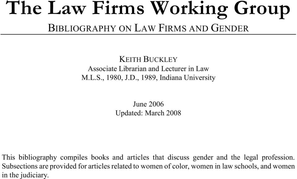, 1989, Indiana University June 2006 Updated: March 2008 This bibliography compiles books and