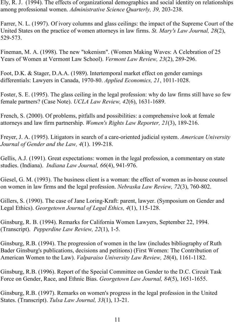 "(1998). The new ""tokenism"". (Women Making Waves: A Celebration of 25 Years of Women at Vermont Law School). Vermont Law Review, 23(2), 289-296. Foot, D.K. & Stager, D.A.A. (1989)."