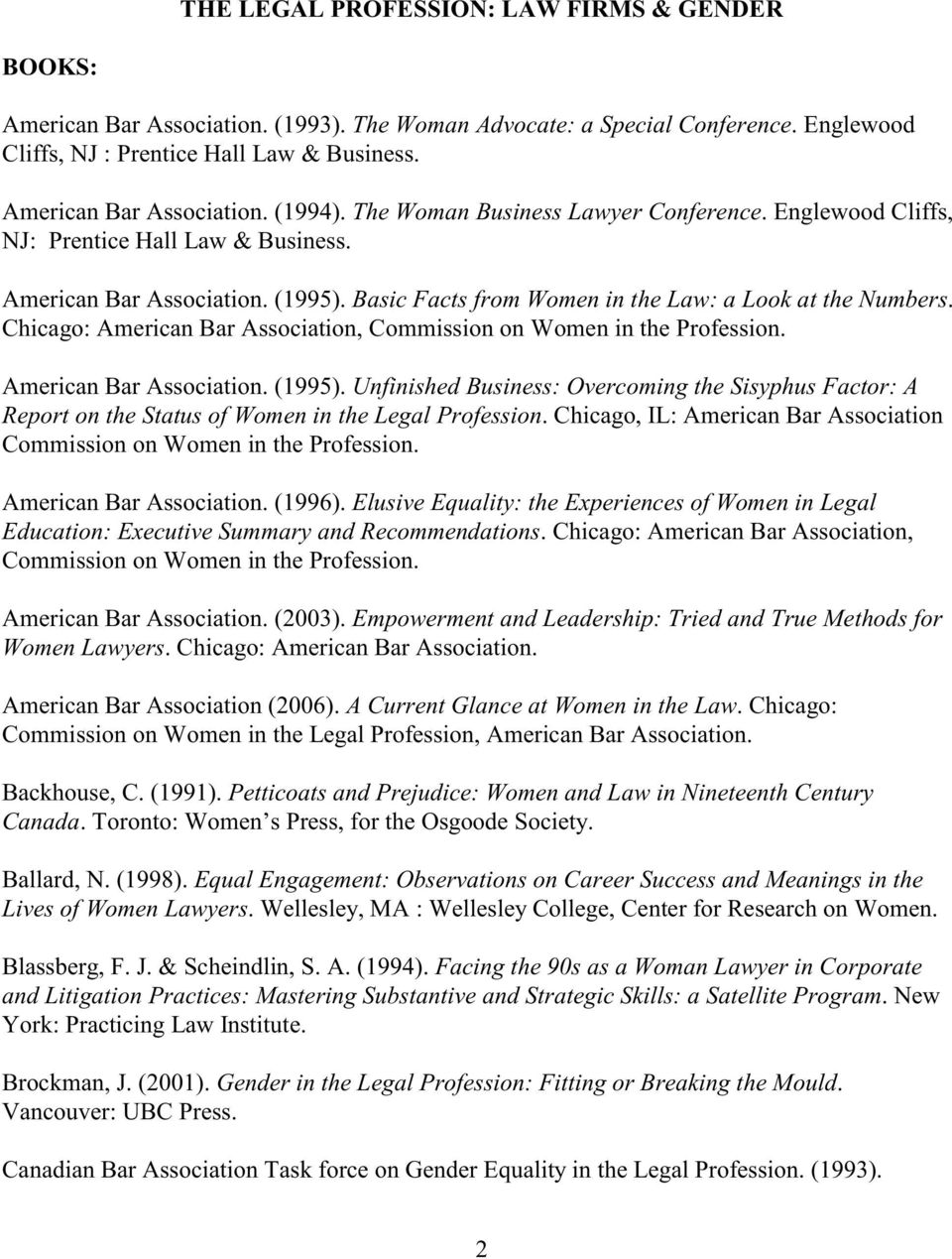 Basic Facts from Women in the Law: a Look at the Numbers. Chicago: American Bar Association, Commission on Women in the Profession. American Bar Association. (1995).