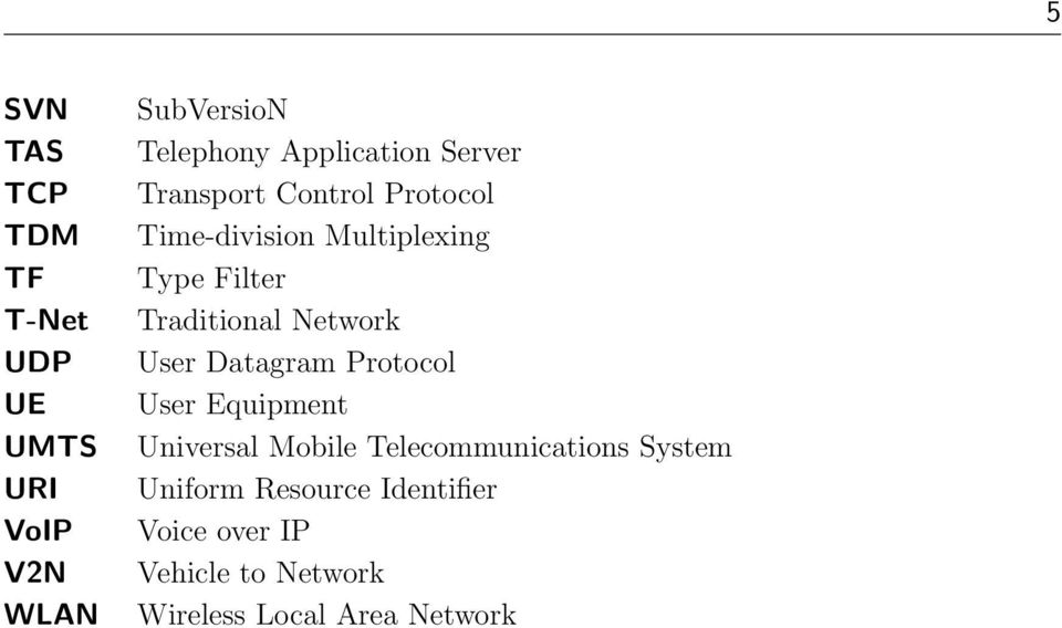 Traditional Network User Datagram Protocol User Equipment Universal Mobile