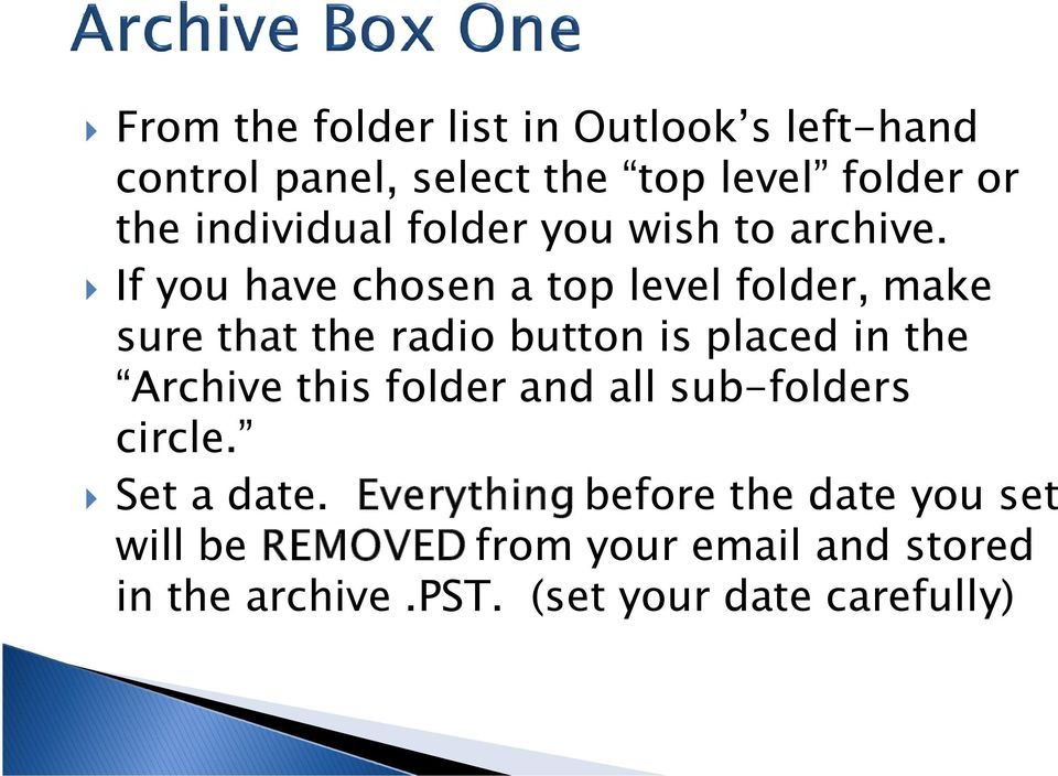 If you have chosen a top level folder, make sure that the radio button is placed in the Archive