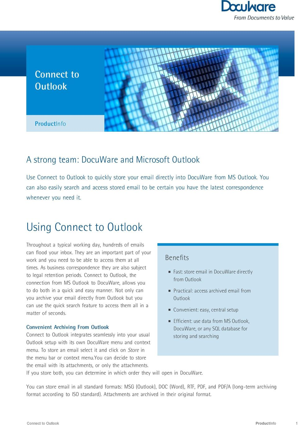 Using Connect to Outlook Throughout a typical working day, hundreds of emails can flood your inbox. They are an important part of your work and you need to be able to access them at all times.