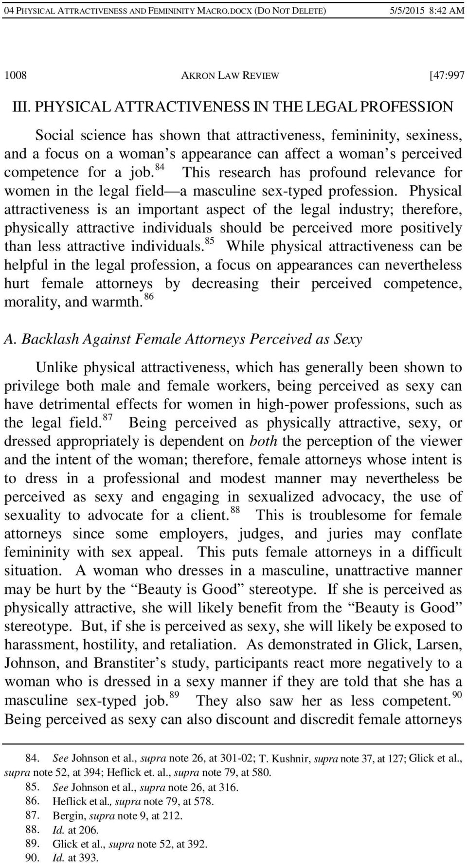 job. 84 This research has profound relevance for women in the legal field a masculine sex-typed profession.
