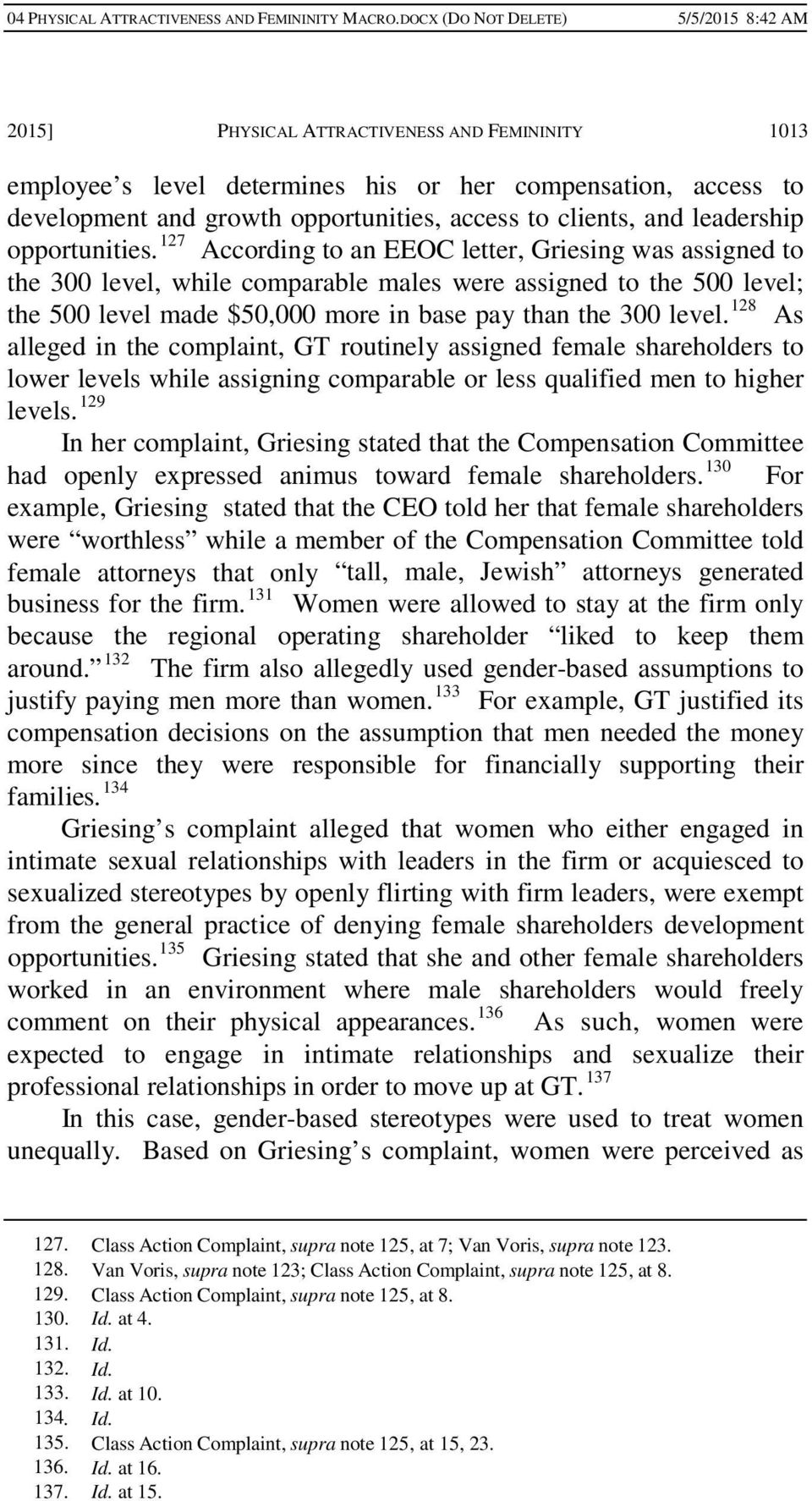 128 As alleged in the complaint, GT routinely assigned female shareholders to lower levels while assigning comparable or less qualified men to higher levels.