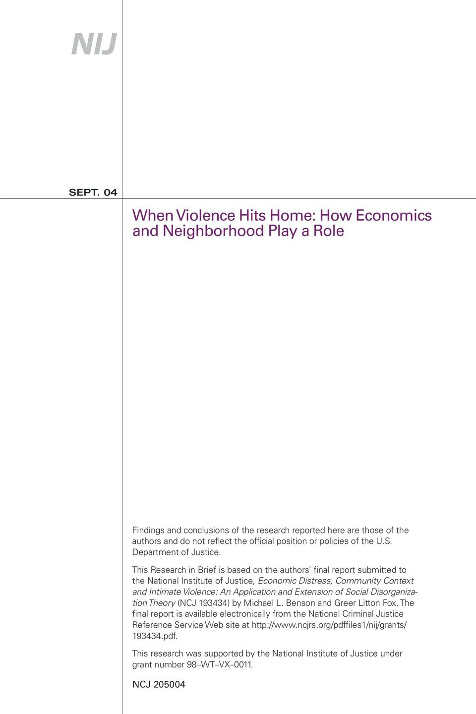 This Research in Brief is based on the authors final report submitted to the National Institute of Justice, Economic Distress, Community Context and Intimate Violence: An Application and Extension of