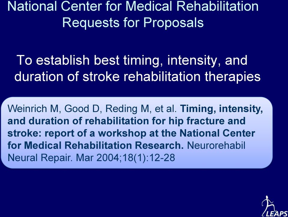 Timing, intensity, and duration of rehabilitation for hip fracture and stroke: report of a