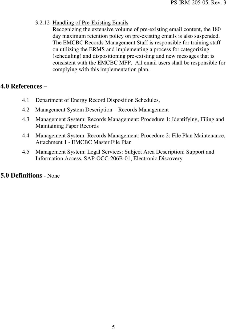 that is consistent with the EMCBC MFP. All email users shall be responsible for complying with this implementation plan. 4.0 References 4.1 Department of Energy Record Disposition Schedules, 4.