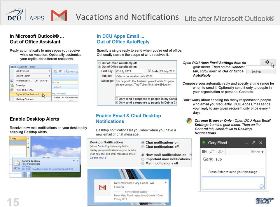 Then on the General tab, scroll down to Out of Office AutoReply Enable Desktop Alerts Receive new mail notifications on your desktop by enabling Desktop Alerts.