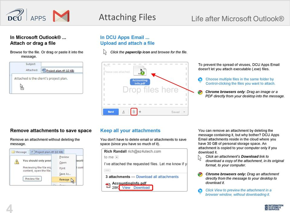 Chrome browsers only: Drag an image or a PDF directly from your desktop into the message. Remove attachments to save space Remove an attachment without deleting the message.