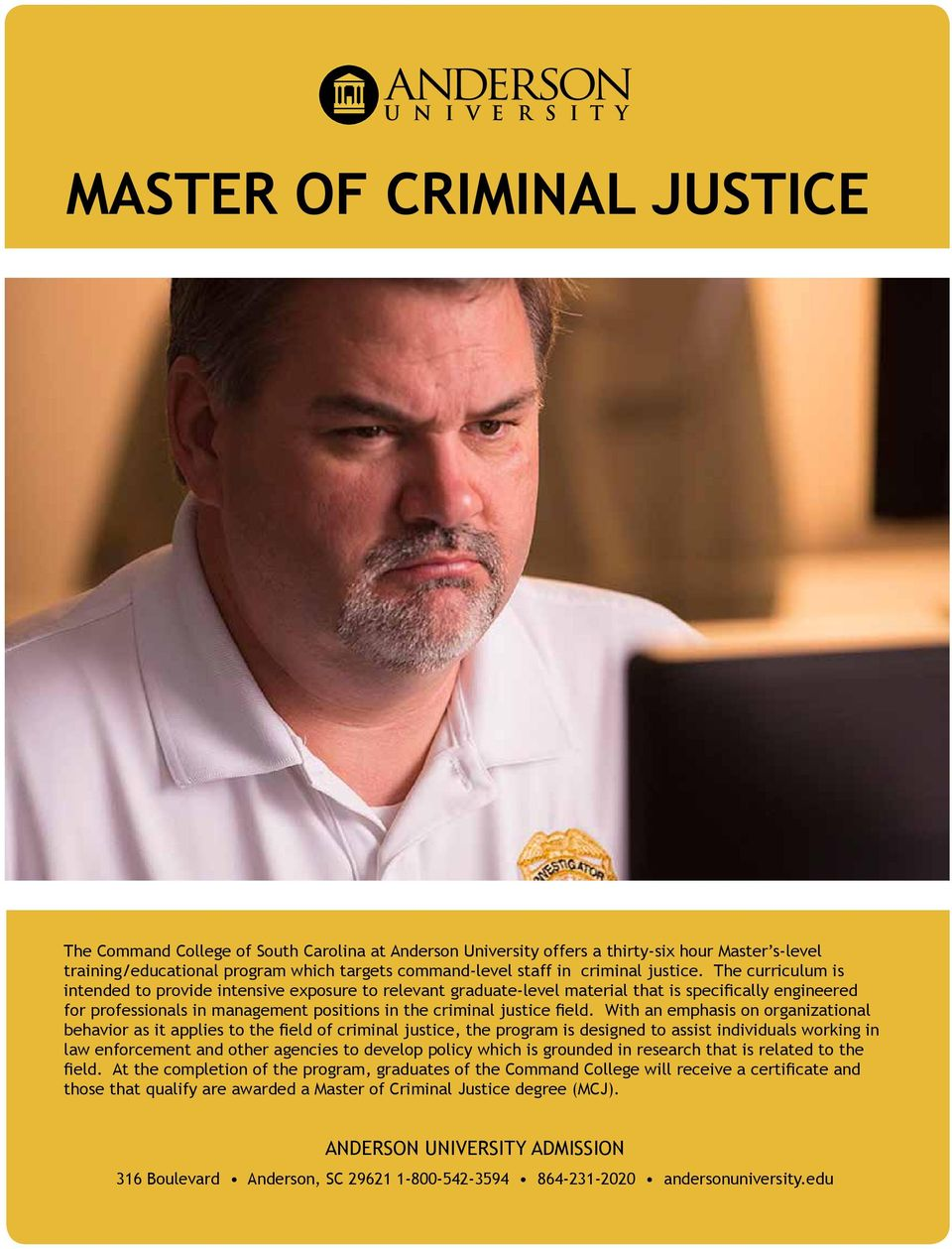 The curriculum is intended to provide intensive exposure to relevant graduate-level material that is specifically engineered for professionals in management positions in the criminal justice field.
