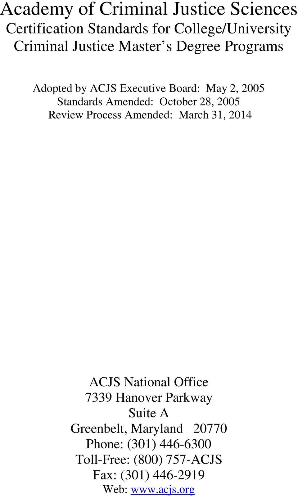 2005 Review Process Amended: March 31, 2014 ACJS National Office 7339 Hanover Parkway Suite A