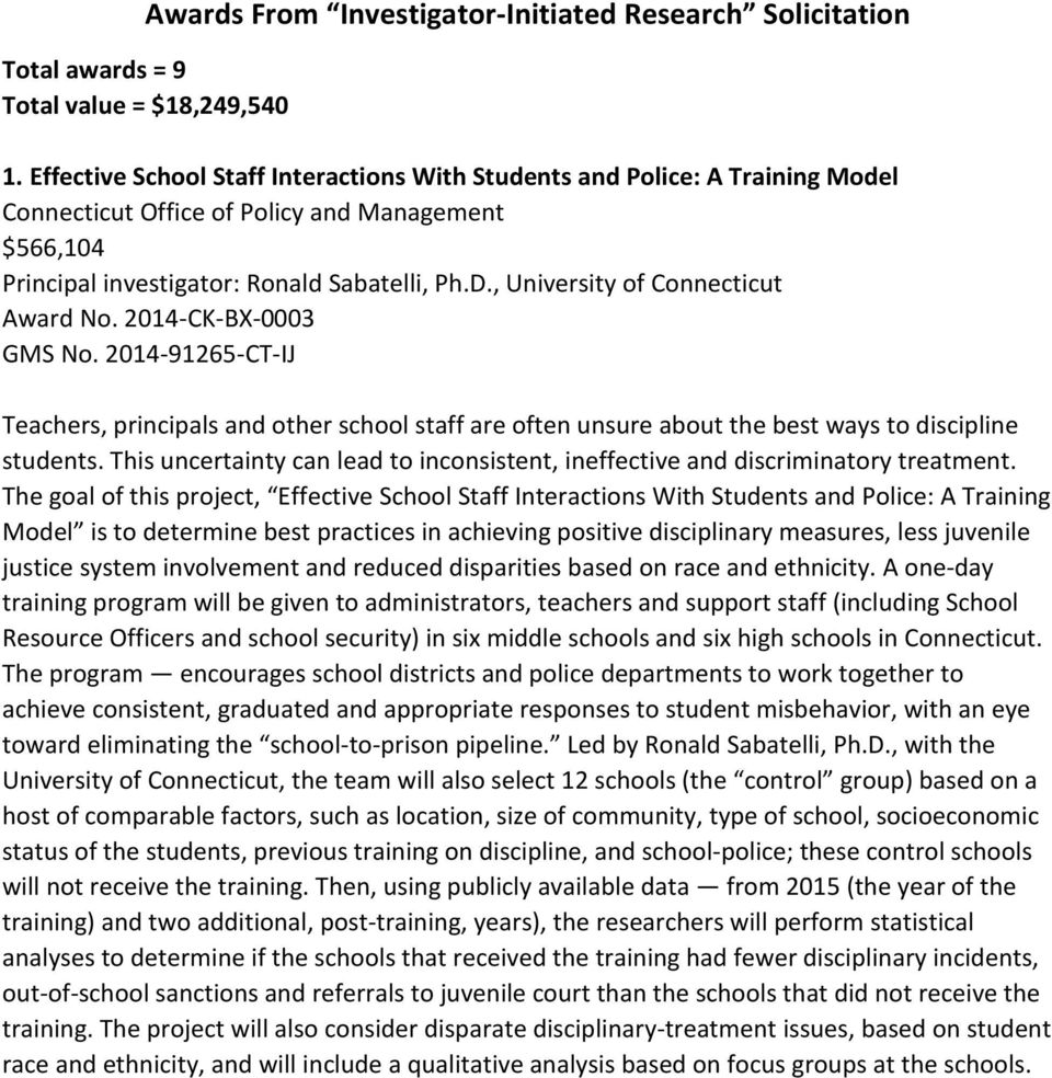 , University of Connecticut Award No. 2014-CK-BX-0003 GMS No. 2014-91265-CT-IJ Teachers, principals and other school staff are often unsure about the best ways to discipline students.