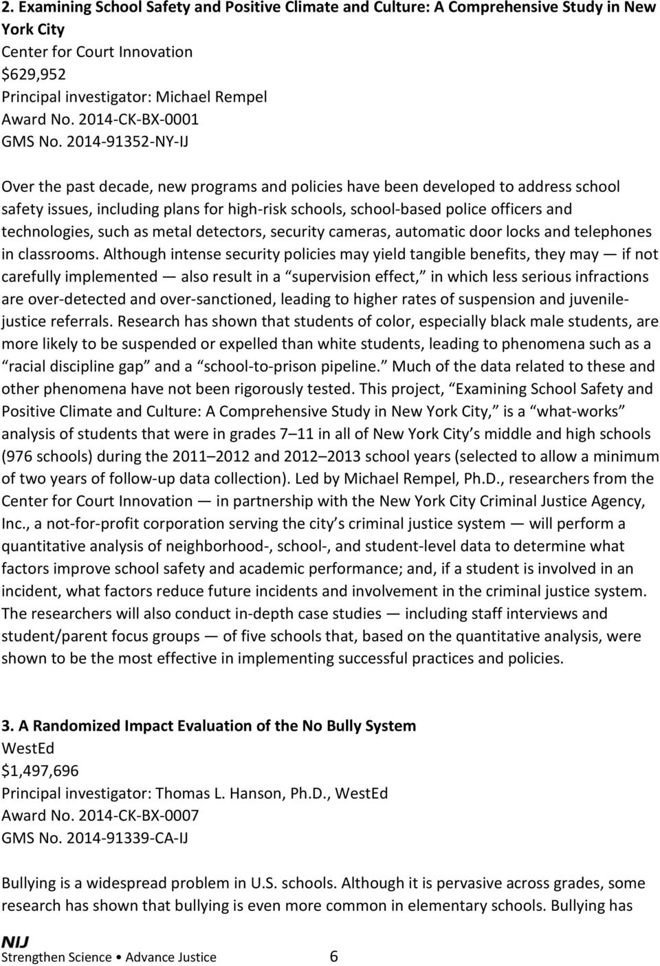 2014-91352-NY-IJ Over the past decade, new programs and policies have been developed to address school safety issues, including plans for high-risk schools, school-based police officers and