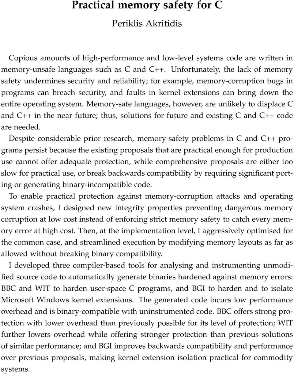 entire operating system. Memory-safe languages, however, are unlikely to displace C and C++ in the near future; thus, solutions for future and existing C and C++ code are needed.