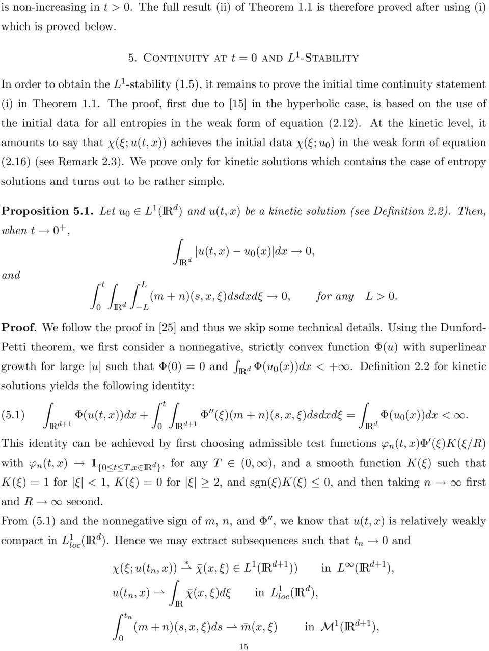 1. The proof, first due to [15] in the hyperbolic case, is based on the use of the initial data for all entropies in the weak form of equation 2.12.
