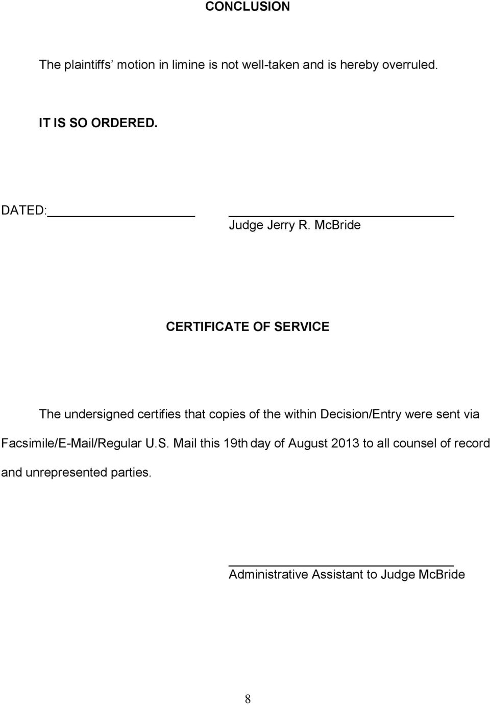McBride CERTIFICATE OF SERVICE The undersigned certifies that copies of the within Decision/Entry