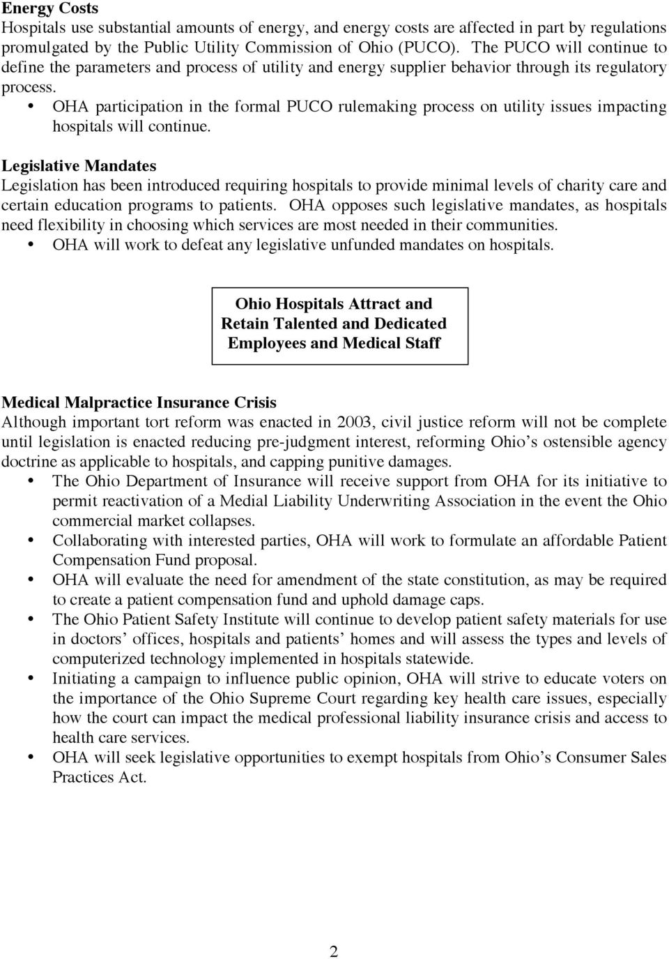 OHA participation in the formal PUCO rulemaking process on utility issues impacting hospitals will continue.
