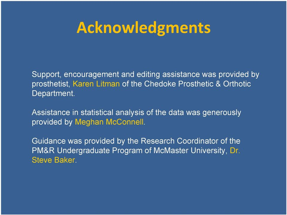 Assistance in statistical analysis of the data was generously provided by Meghan McConnell.