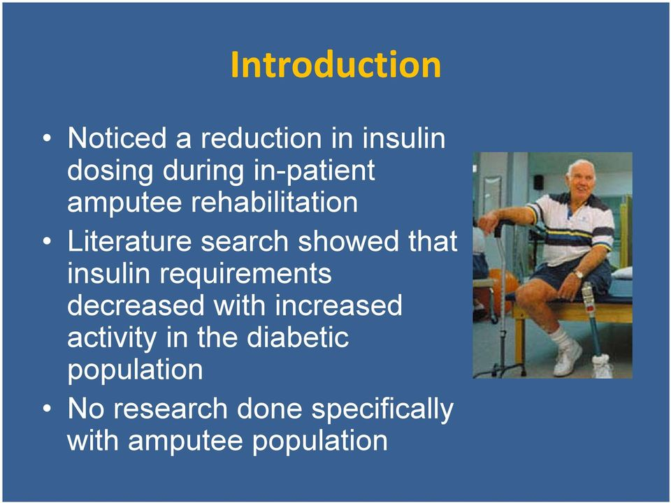 insulin requirements decreased with increased activity in the