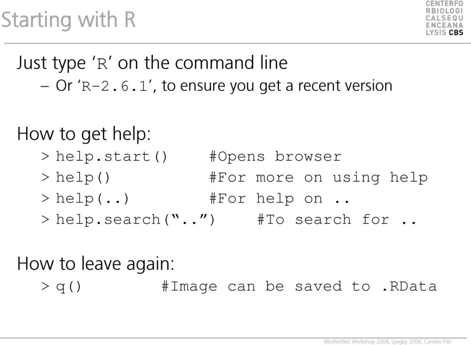 start() #Opens browser > help() #For more on using help > help(.